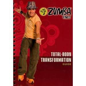 Zumba Fitness Total Body Transformation Guide: Zumba