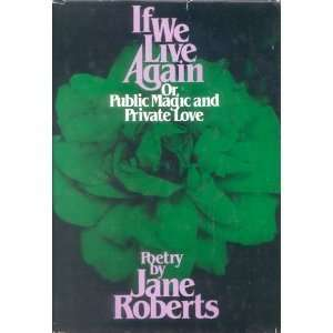 magic and private love: Poetry (9780134506197): Jane Roberts: Books