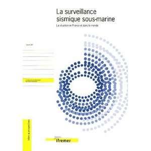 La surveillance sismique sous marine. (French Edition