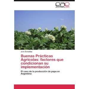 Buenas Prácticas Agrícolas factores que condicionan su