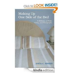 Making Up One Side of the Bed Anita C. Singer  Kindle