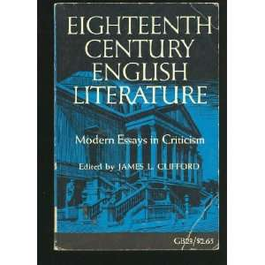 eighteenth-century english literature modern essays in criticism Eighteenth century english literature: modern essays in criticism by clifford, james l (editor) condition: see description.