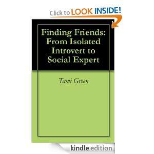 Finding Friends: From Isolated Introvert to Social Expert: Tami Green