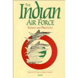 The Indian Air Force: Trends and Prospects: George Tanham