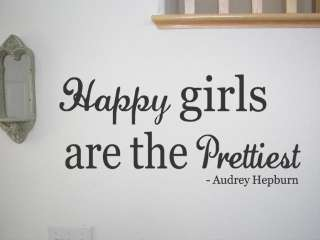 Happy Girls Are The Prettiest   Vinyl Wall Quote Mural Decal Art