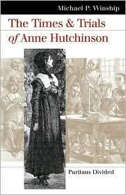 The Times and Trials of Anne Hutchinson Puritans Divided, (0700613803