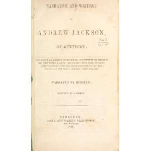 And Writings Of Andrew Jackson, Of Kentucky; Andrew Jackson Books