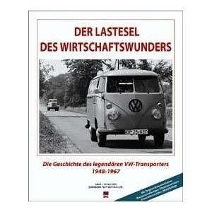 des Legendaren VW Transporters 1948 1967: Hans J Schneider: Books