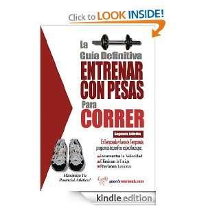 La guía definitiva   Entrenar con pesas para correr (Spanish Edition