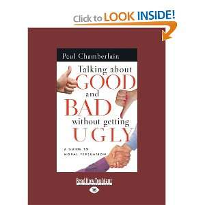 Talking About Good And Bad Without Getting Ugly: A Guide