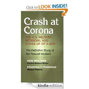 Crash at Corona The U.S. Military Retrieval and Cover Up of a UFO