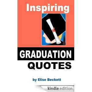 Inspiring Graduation Quotes: Elise Beckett:  Kindle Store