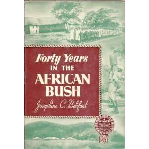 40 years in the African bush: Josphine Christiana Bulifant: Books