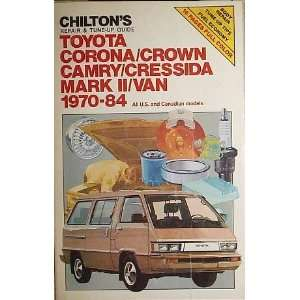 Chiltons repair & tune up guide, Toyota Corona, Crown, Camry