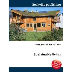 Sustainable living: Ronald Cohn Jesse Russell: Books