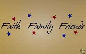 Faith Family & Friends   Vinyl Art Decals Words Quotes