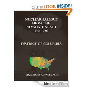 Nuclear Fallout from the Nevada Test Site 1951 1970 in the District of
