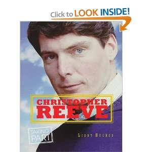 Christopher Reeve (Taking Part) (9780382397158): Libby Hughes: Books