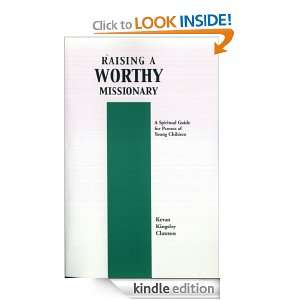 Worthy Missionary: Kevan Kingsley Clawson:  Kindle Store