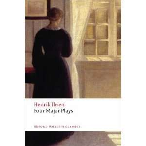 Four Major Plays: A Dolls House/Ghosts/Hedda Gabler/The