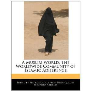 A Muslim World: The Worldwide Community of Islamic