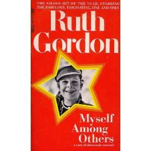 Myself among others (A Dell book): Ruth Gordon: Books