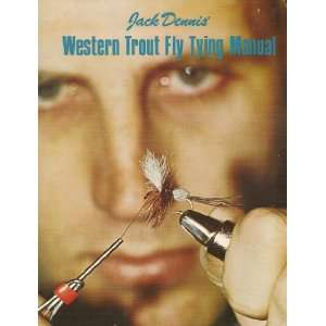 Western Trout Fly Tying Manual: Jack H. Jr Dennis: Books