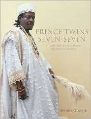 Prince Twins Seven Seven: His Art, His Life in Nigeria, His Exile in