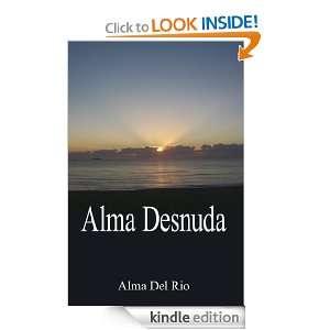 Alma Desnuda (Spanish Edition) eBook: Alma Del Rio: Kindle
