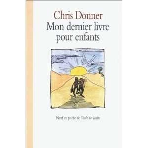 : Mon dernier livre pour enfants (9782211058421): Chris Donner: Books