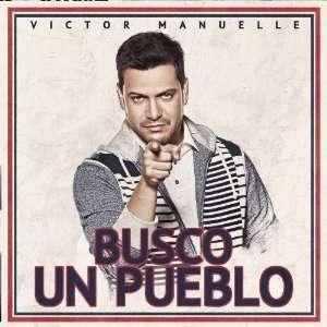 Busco Un Pueblo: Victor Manuelle: Music