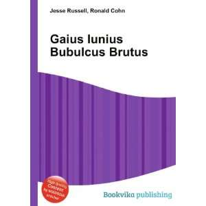 Gaius Iunius Bubulcus Brutus Ronald Cohn Jesse Russell Books