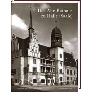 : Das alte Rathaus zu Halle (Saale) (9783898124973): Unknown.: Books