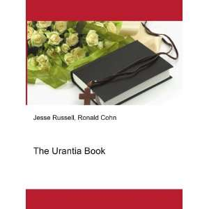 The Urantia Book Ronald Cohn Jesse Russell Books