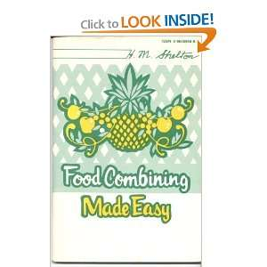 : Food Combining Made Easy (9780960694808): Herbert M. Shelton: Books