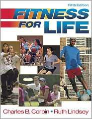 Fitness for Life   5th Edition   Cloth, (0736046623), Charles Corbin