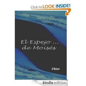 El espejo de Moises (D´Kaiser) (Spanish Edition) Cesar Sanchez
