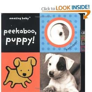 Amazing Baby Peekaboo, Puppy! (Amazing Baby Peekaboo