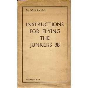 Junkers Ju 88 Aircraft Instruction Manual: Junkers:  Books
