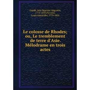 Le colosse de Rhodes; ou, Le tremblement de terre dAsie. Mélodrame