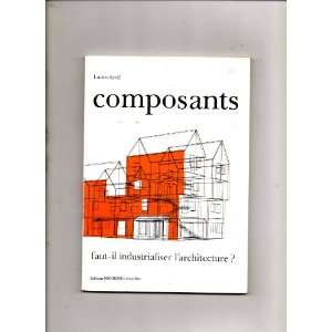 il Industrialiser Larchitecture? (In French) Lucien Kroll Books