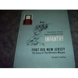 1970 Fort Dix Nj Us Army Infantry Yearbook: US ARMY: Books