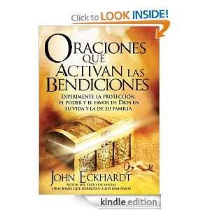 Oraciones que activan las bendiciones (Spanish Edition): John Eckhardt