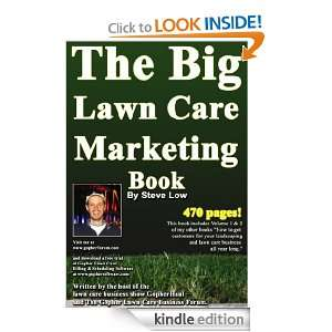 The Big Lawn Care Marketing Book: Steve Low:  Kindle Store