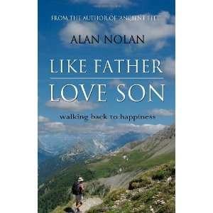 Back to Happiness: Alan Nolan: 9781848765450:  Books