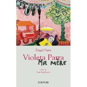 Violeta Parra (9782359050387): Angel Parra: Books