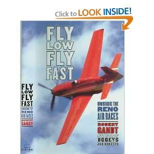 Start reading Fly Low Fly Fast: Inside the Reno Air Races on your
