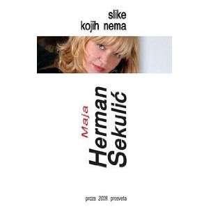 Slike kojih nema Maja Herman   Sekulic  Books