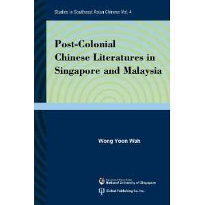 Post Colonial Chinese Literatures in Singapore and