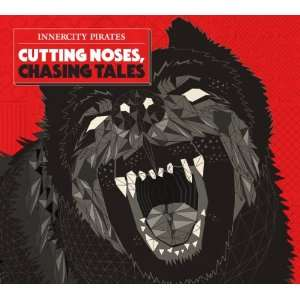 Cutting Noses Chasing Tales Inner City Pirates Music